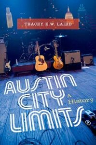 Ebook in inglese Austin City Limits: A History Laird, Tracey E. W.