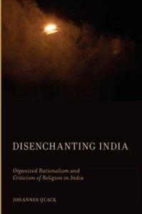 Foto Cover di Disenchanting India: Organized Rationalism and Criticism of Religion in India, Ebook inglese di Johannes Quack, edito da Oxford University Press