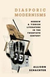 Diasporic Modernisms: Hebrew and Yiddish Literature in the Twentieth Century