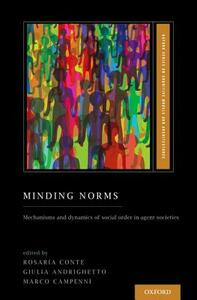 Minding Norms: Mechanisms and dynamics of social order in agent societies - cover