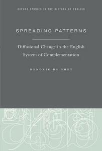 Spreading Patterns: Diffusional Change in the English System of Complementation - Hendrik De Smet - cover
