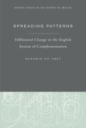 Spreading Patterns: Diffusional Change in the English System of Complementation