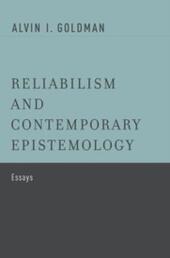 Reliabilism and Contemporary Epistemology: Essays