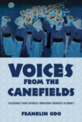 Voices from the Canefields: Folksongs from Japanese Immigrant Workers in Hawaii