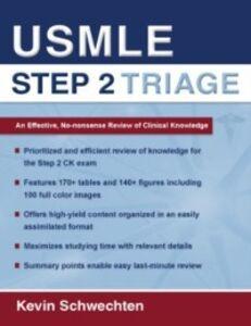 Foto Cover di USMLE Step 2 Triage: An Effective No-nonsense Review of Clinical Knowledge, Ebook inglese di Kevin Schwechten, edito da Oxford University Press