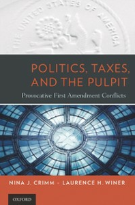 Ebook in inglese Politics, Taxes, and the Pulpit: Provocative First Amendment Conflicts Crimm, Nina J. , Winer, Laurence H.