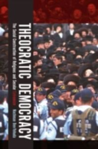 Foto Cover di Theocratic Democracy: The Social Construction of Religious and Secular Extremism, Ebook inglese di Nachman Ben-Yehuda, edito da Oxford University Press