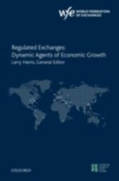 Regulated Exchanges: Dynamic Agents of Economic Growth
