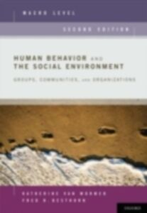 Foto Cover di Human Behavior and the Social Environment, Macro Level: Groups, Communities, and Organizations, Ebook inglese di Fred H. Besthorn,Katherine van Wormer, edito da Oxford University Press