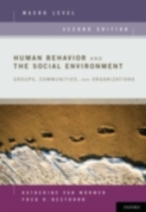 Ebook in inglese Human Behavior and the Social Environment, Macro Level: Groups, Communities, and Organizations Besthorn, Fred H. , van Wormer, Katherine