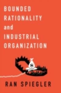 Ebook in inglese Bounded Rationality and Industrial Organization Spiegler, Ran