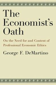 Foto Cover di Economist's Oath: On the Need for and Content of Professional Economic Ethics, Ebook inglese di George F. DeMartino, edito da Oxford University Press