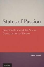 States of Passion: Law, Identity, and Social Construction of Desire