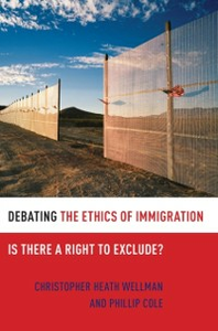 Ebook in inglese Debating the Ethics of Immigration: Is There a Right to Exclude? Cole, Phillip , Wellman, Christopher Heath
