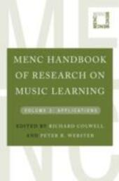 MENC Handbook of Research on Music Learning: Volume 2: Applications