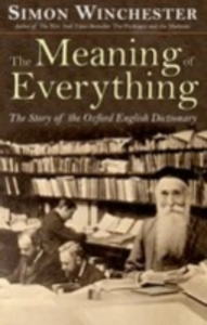 Ebook in inglese Meaning of Everything: The Story of the Oxford English Dictionary Winchester, Simon