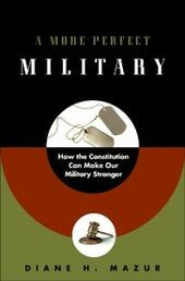 More Perfect Military: How the Constitution Can Make Our Military Stronger
