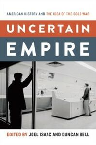 Ebook in inglese Uncertain Empire: American History and the Idea of the Cold War