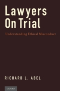 Ebook in inglese Lawyers on Trial: Understanding Ethical Misconduct Abel, Richard L.