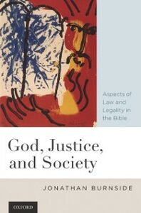 Ebook in inglese God, Justice, and Society: Aspects of Law and Legality in the Bible Burnside, Jonathan