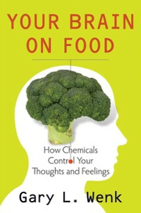 Ebook in inglese Your Brain on Food: How Chemicals Control Your Thoughts and Feelings Wenk, Gary