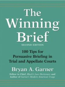 Ebook in inglese Winning Brief: 100 Tips for Persuasive Briefing in Trial and Appellate Courts Garner, Bryan A.