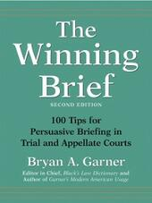 Winning Brief: 100 Tips for Persuasive Briefing in Trial and Appellate Courts