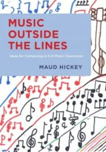 Ebook in inglese Music Outside the Lines: Ideas for Composing in K-12 Music Classrooms Hickey, Maud