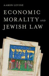 Economic Morality and Jewish Law - Aaron Levine - cover