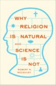 Ebook in inglese Why Religion is Natural and Science is Not McCauley, Robert N.