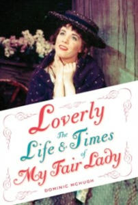 Ebook in inglese Loverly: The Life and Times of My Fair Lady McHugh, Dominic