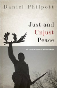 Ebook in inglese Just and Unjust Peace: An Ethic of Political Reconciliation Philpott, Daniel