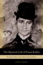 Mystical Life of Franz Kafka: Theosophy, Cabala, and the Modern Spiritual Revival