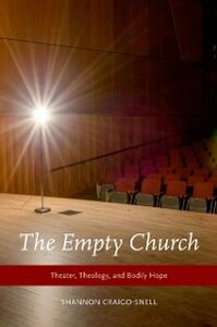 Ebook in inglese Empty Church: Theater, Theology, and Bodily Hope Craigo-Snell, Shannon