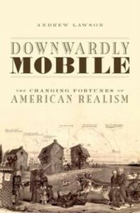 Foto Cover di Downwardly Mobile: The Changing Fortunes of American Realism, Ebook inglese di Andrew Lawson, edito da Oxford University Press