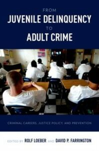 Ebook in inglese From Juvenile Delinquency to Adult Crime: Criminal Careers, Justice Policy, and Prevention -, -