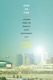 Bird on Fire: Lessons from the World's Least Sustainable City