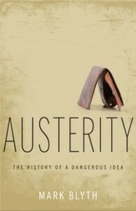 Ebook in inglese Austerity: The History of a Dangerous Idea Blyth, Mark
