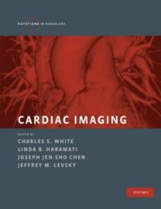 Ebook in inglese Cardiac Imaging Chen, Joseph Jen-Sho , Haramati, Linda B. , White, Charles S.