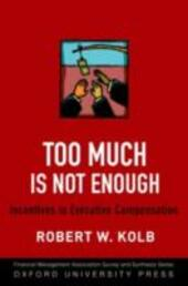 Too Much Is Not Enough: Incentives in Executive Compensation
