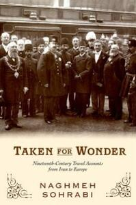 Taken for Wonder: Nineteenth Century Travel Accounts from Iran to Europe - Naghmeh Sohrabi - cover