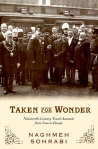 Ebook in inglese Taken for Wonder: Nineteenth-Century Travel Accounts from Iran to Europe Sohrabi, Naghmeh