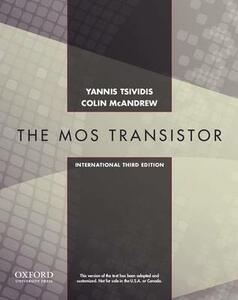 Operation and Modeling of the MOS Transistor, Third Edtion International Edition - Yannis Tsividis,Colin McAndrew - cover