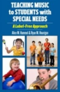 Foto Cover di Teaching Music to Students with Special Needs: A Label-Free Approach, Ebook inglese di Alice Hammel,Ryan Hourigan, edito da Oxford University Press