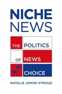 Foto Cover di Niche News: The Politics of News Choice, Ebook inglese di Natalie Jomini Stroud, edito da Oxford University Press