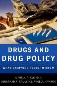 Foto Cover di Drugs and Drug Policy: What Everyone Needs to KnowRG, Ebook inglese di AA.VV edito da Oxford University Press