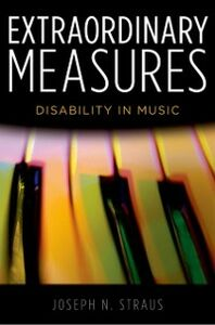 Ebook in inglese Extraordinary Measures: Disability in Music Straus, Joseph N.