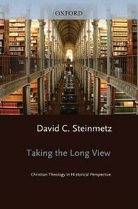 Ebook in inglese Taking the Long View: Christian Theology in Historical Perspective Steinmetz, David