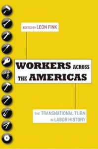 Ebook in inglese Workers Across the Americas: The Transnational Turn in Labor History -, -