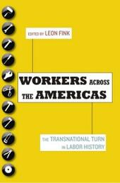 Workers Across the Americas: The Transnational Turn in Labor History